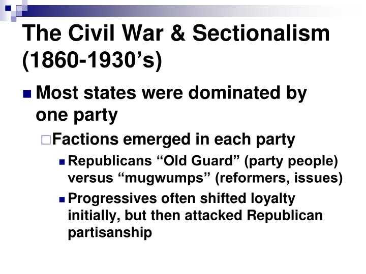 The Civil War & Sectionalism (1860-1930's)