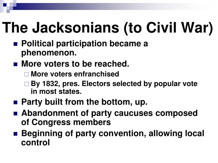 The Jacksonians (to Civil War)