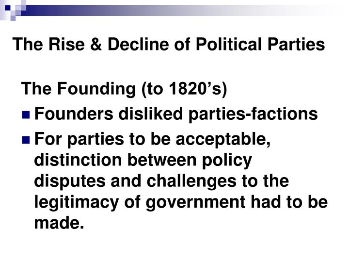 The Rise & Decline of Political Parties