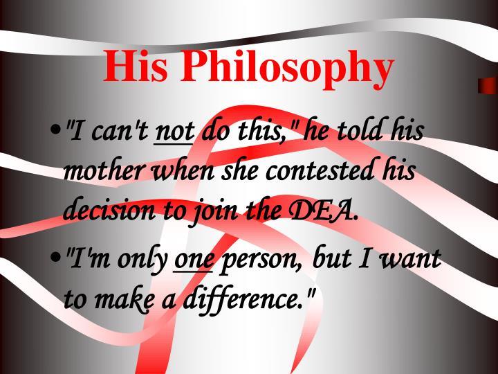 His Philosophy