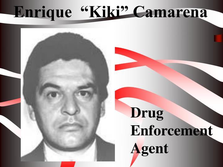 """Enrique  """"Kiki"""" Camarena"""