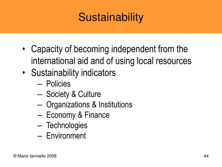 Capacity of becoming independent from the international aid and of using local resources