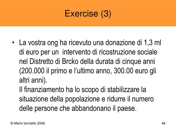 La vostra ong ha ricevuto una donazione di 1,3 ml di euro per un  intervento di ricostruzione sociale nel Distretto di Brcko della durata di cinque anni (200.000 il primo e l'ultimo anno, 300.00 euro gli altri anni).