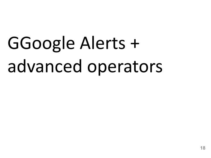 GGoogle Alerts + advanced operators