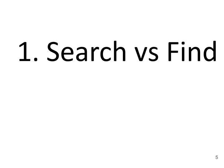 1. Search vs Find