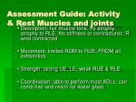 assessment guide activity rest muscles and joints