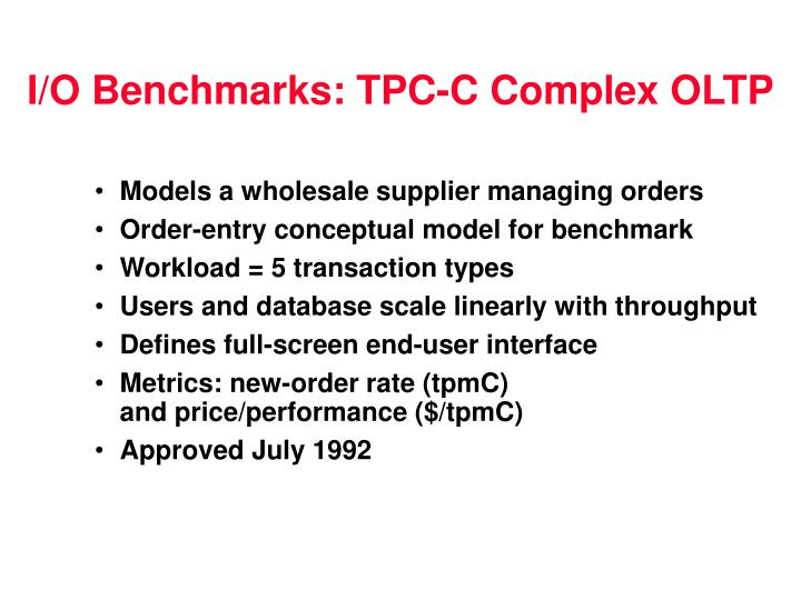 I/O Benchmarks: TPC-C Complex OLTP