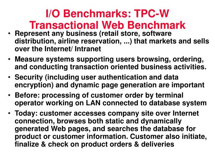 I/O Benchmarks: TPC-W