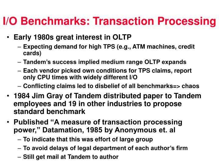 I/O Benchmarks: Transaction Processing