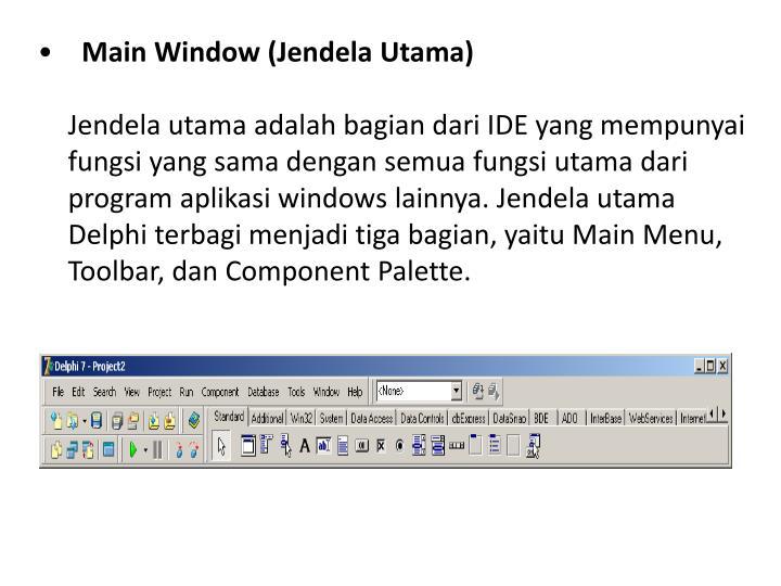 Main Window (Jendela Utama)