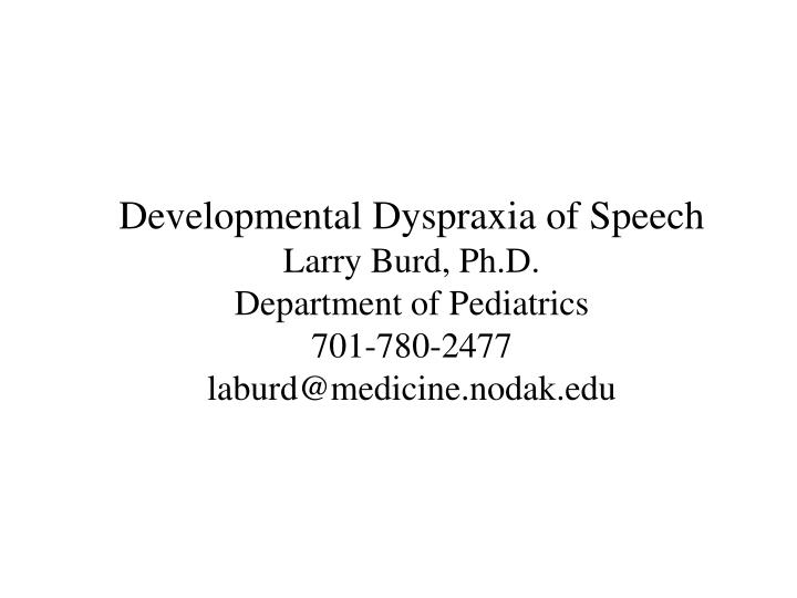 Developmental Dyspraxia of Speech