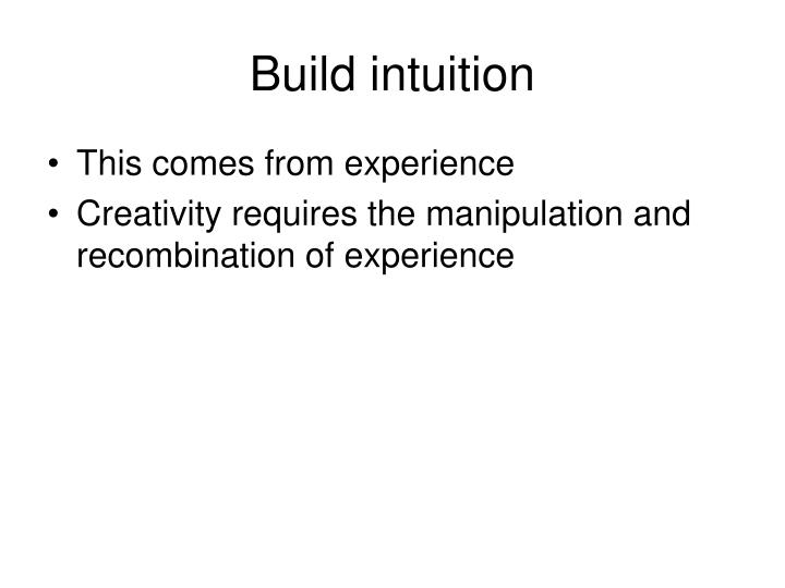 Build intuition