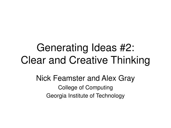Generating ideas 2 clear and creative thinking