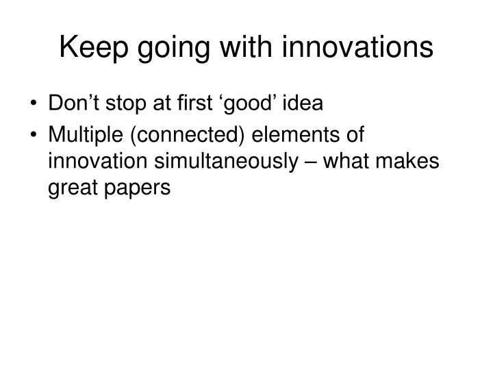 Keep going with innovations