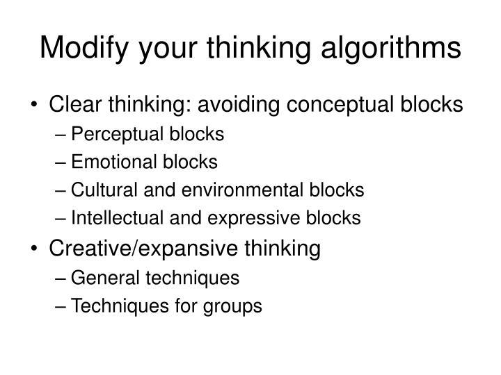 Modify your thinking algorithms