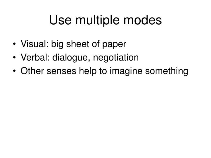 Use multiple modes
