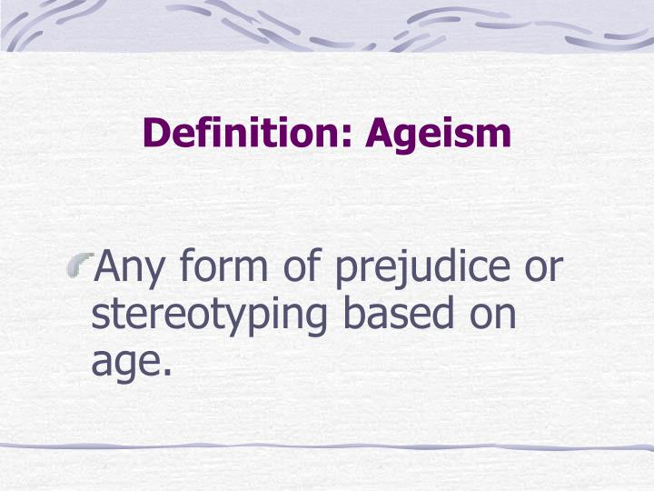 Definition: Ageism