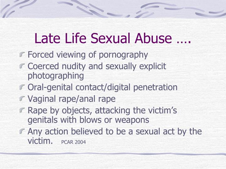 Late Life Sexual Abuse ….