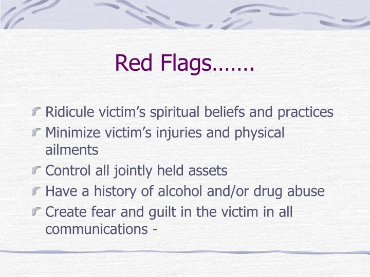 Red Flags…….