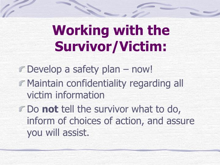 Working with the Survivor/Victim: