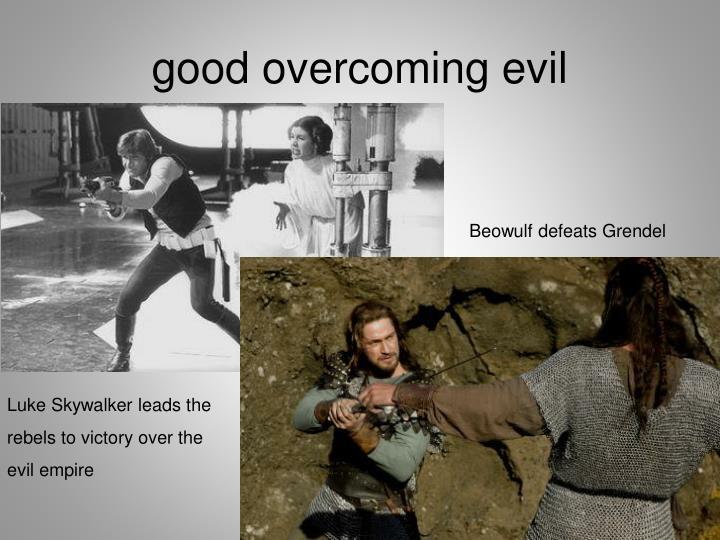 good overcoming evil