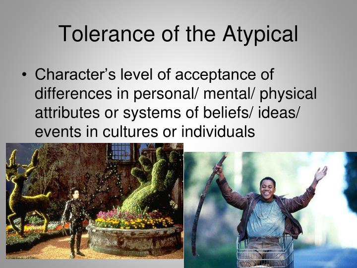 Tolerance of the Atypical