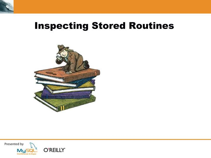 Inspecting Stored Routines