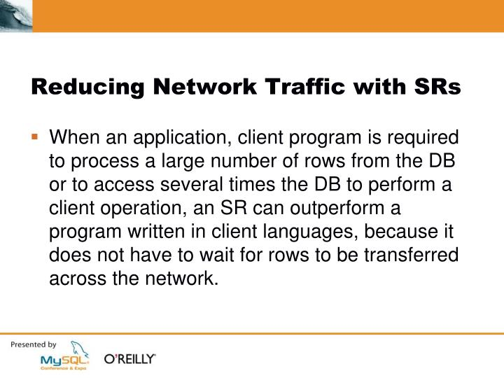 Reducing Network Traffic with SRs
