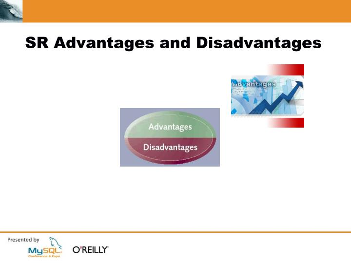 SR Advantages and Disadvantages