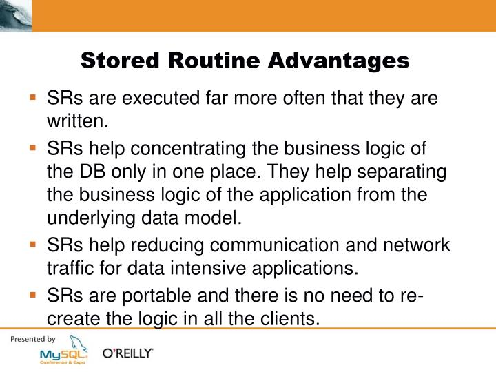 Stored Routine Advantages