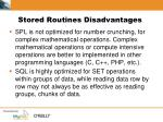 stored routines disadvantages