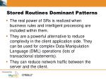 stored routines dominant patterns