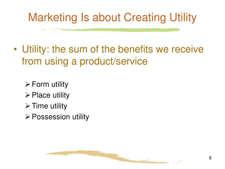 Marketing Is about Creating Utility