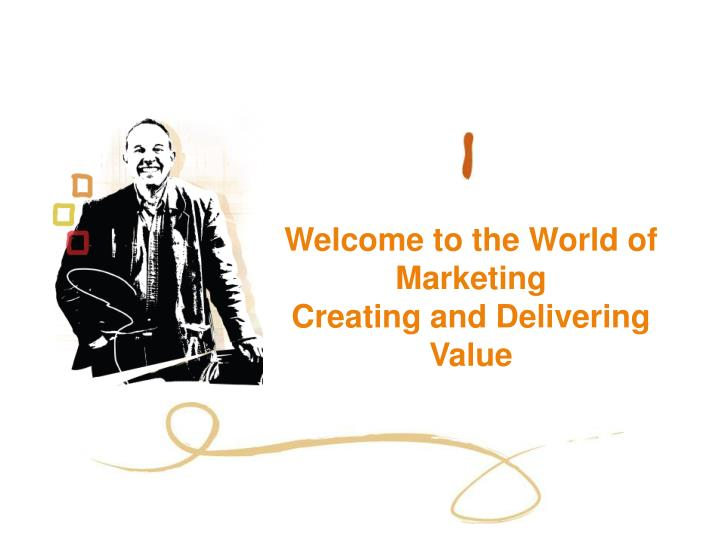 Welcome to the World of Marketing