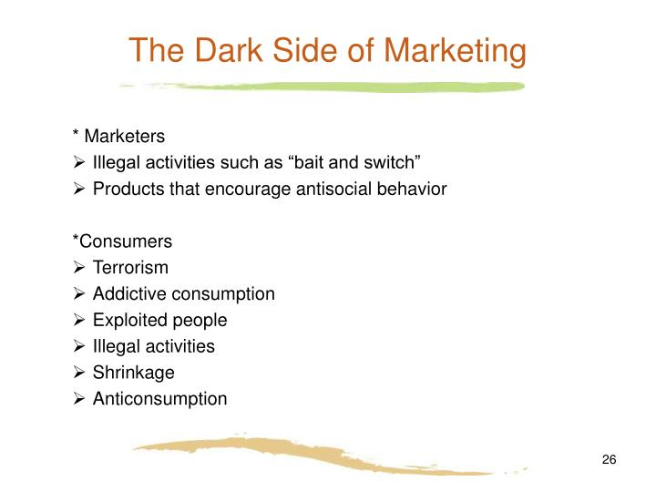 The Dark Side of Marketing