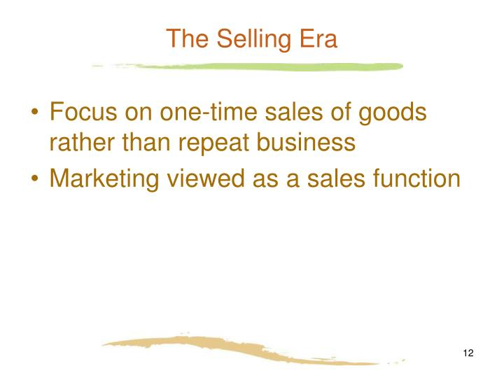 The Selling Era
