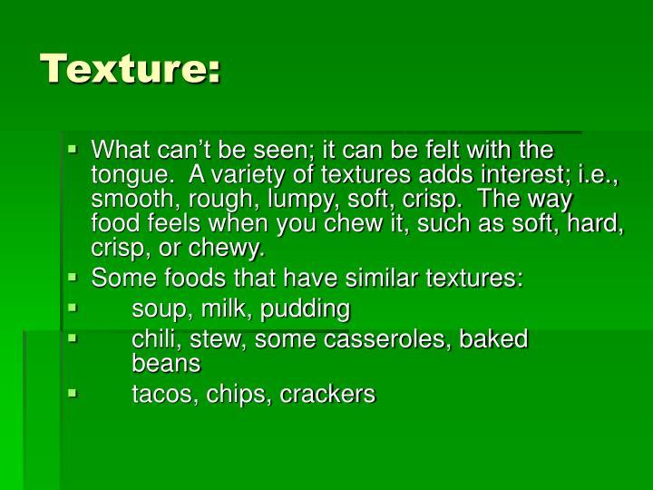 Texture: