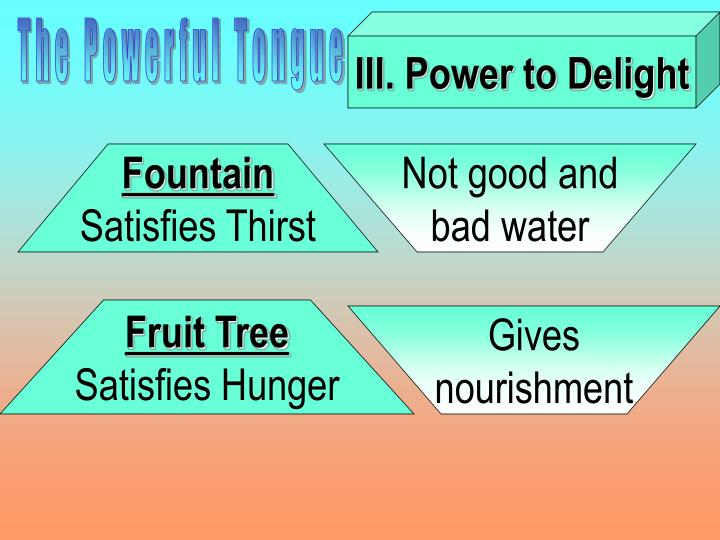 III. Power to Delight