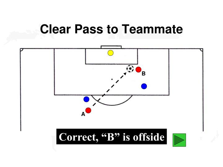 Clear Pass to Teammate