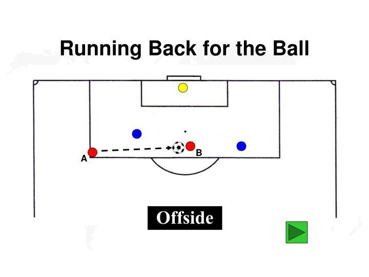 Running Back for the Ball