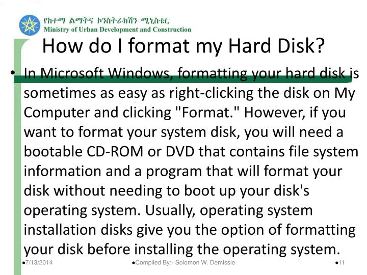 How do I format my Hard Disk?