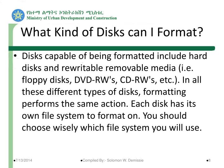 What Kind of Disks can I Format?