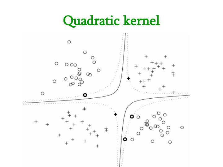 Quadratic kernel