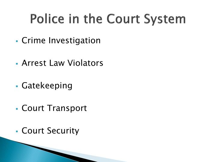 Police in the Court System