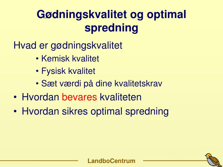 G dningskvalitet og optimal spredning