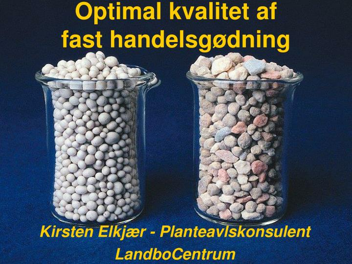 Optimal kvalitet af fast handelsg dning