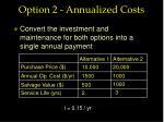 option 2 annualized costs