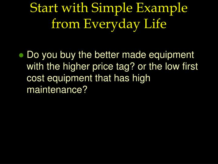 Start with Simple Example from Everyday Life