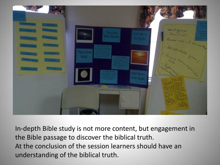 In-depth Bible study is not more content, but engagement in the Bible passage to discover the biblical truth.