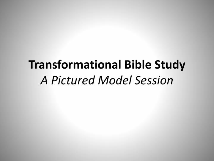 Transformational bible study a pictured model session